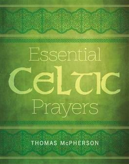 Essential Celtic Prayers