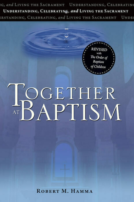 Together at Baptism (4th Edition) -  Preparing, Celebrating, and Living the Sacrament