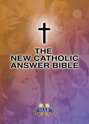 The New Catholic Answer Bible, NABRE