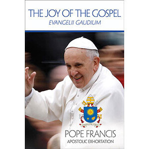 The Joy of the Gospel- Evangelii Gaudium