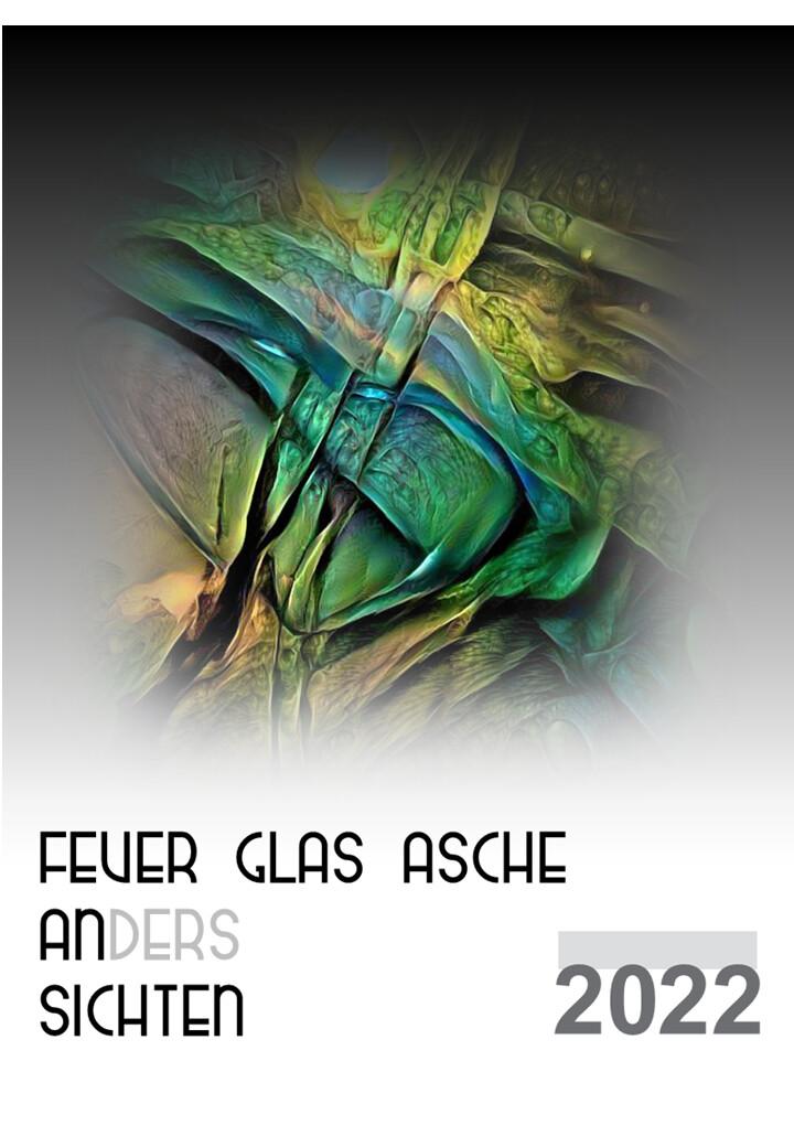 Kalender 2022 - Feuer Glas Asche ANdersSICHTEN