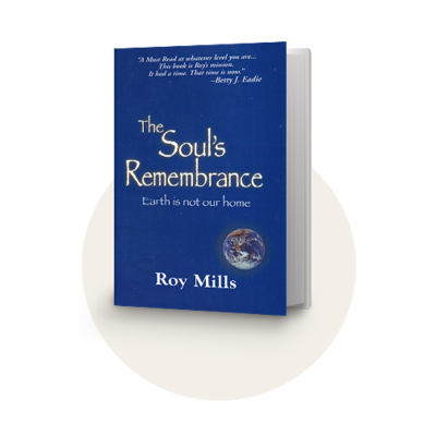 The Soul's Remembrance by Roy Mills