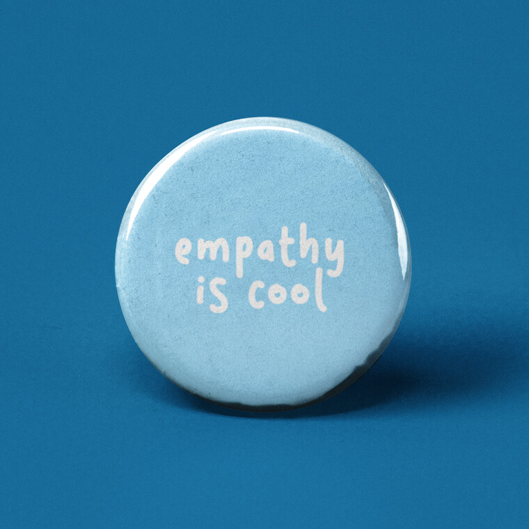 Empathy is Cool Pinback Button