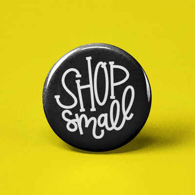 Shop Small Pinback Button