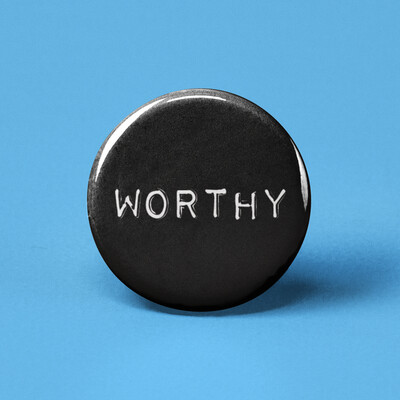Worthy Pinback Button
