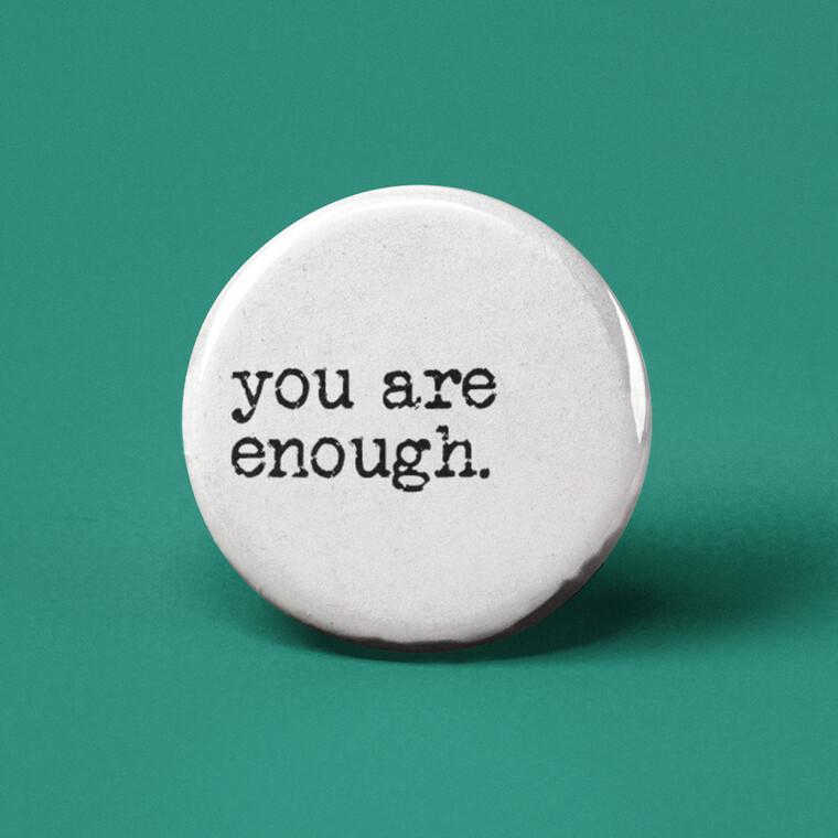 You Are Enough Pinback Button