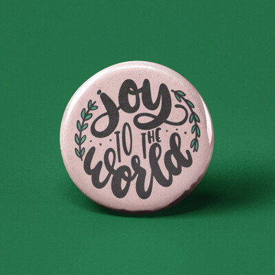 Joy to the World Pinback Button