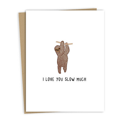 Love You Slow Much Card