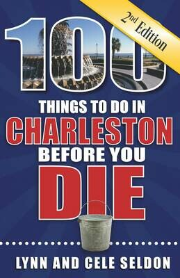 100 THINGS TO DO IN CHARLESTON BEFORE YOU DIE (2ND EDITION)