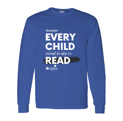 Because Every Child Should Be Able To Read (Long Sleeve)