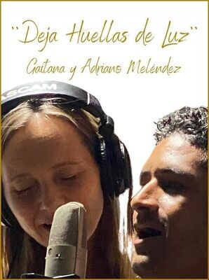 Canción Deja Huellas de Luz by Gaitana & Adriano Meléndez
