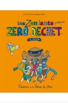 Zenfants Presque Zero Dechet (Les) - Ze Mission