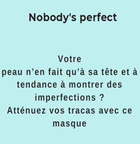 Kit Masque Imperfection - Nobody's perfect