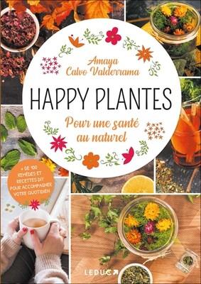 HAPPY PLANTES Pour une santé au naturel