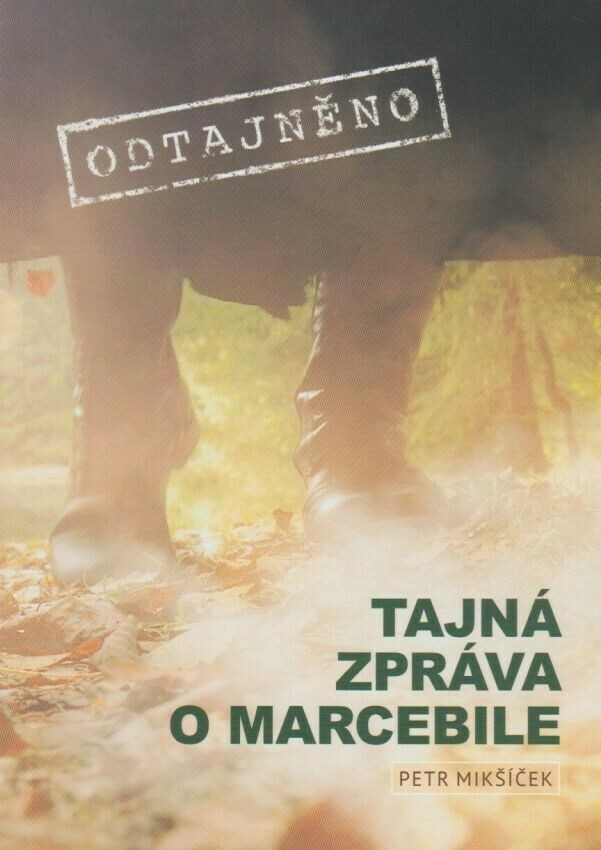 Kniha Tajná zpráva o Marcebile - Petr Mikšíček