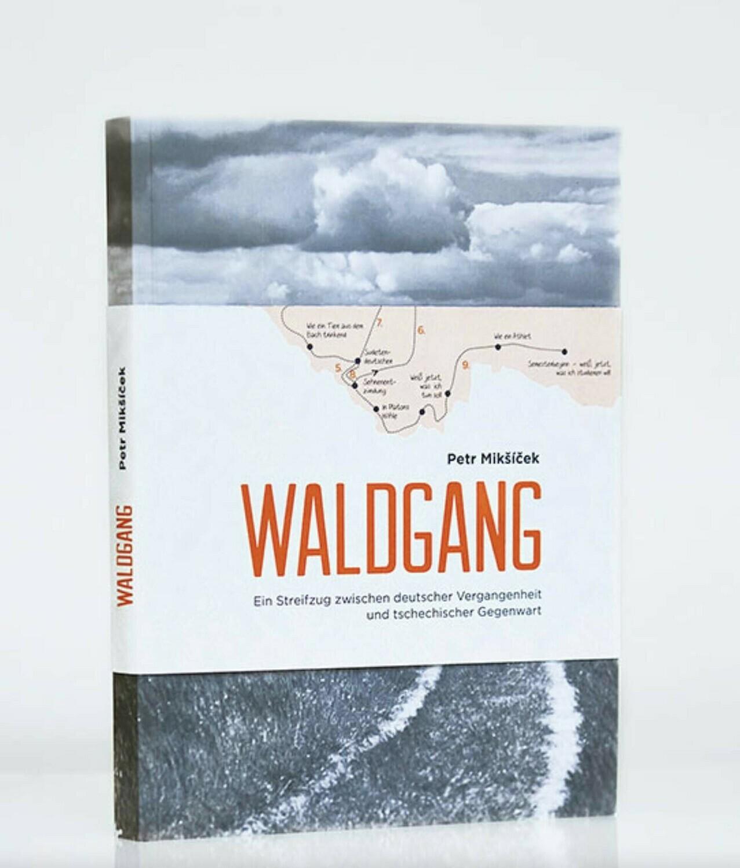 Waldgang - Das Buch von Petr Mikšíček