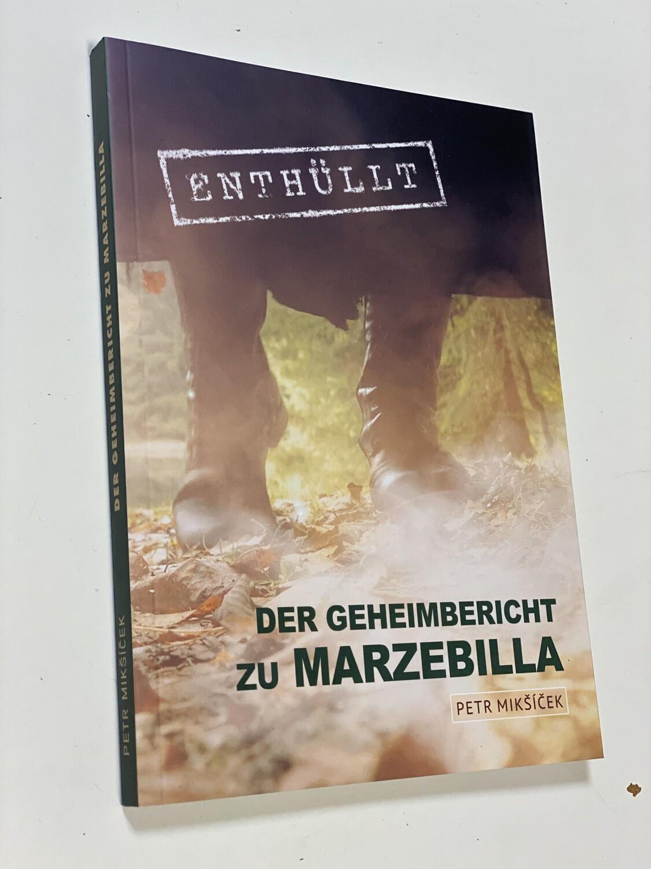 Das Buch Der Geheimbericht zu Marzebilla von Petr Mikšíček