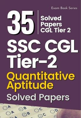 [35 Sets] SSC CGL Tier 2 Quantitative Aptitude Solved Previous Year Papers