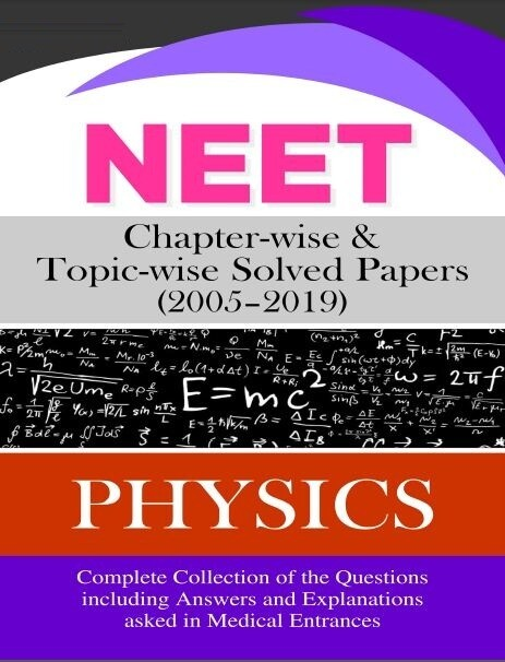 NEET Previous Year Question Papers Physics Chaterwise and Topiwise
