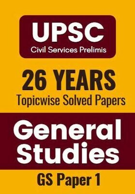 UPSC Previous Year Question Papers Prelims Paper 1 General Studies Topicwise and Chapterwise