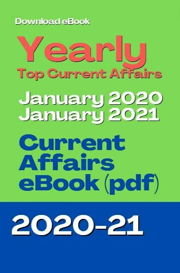 Yearly Current Affairs (January 2020 to January 2021)