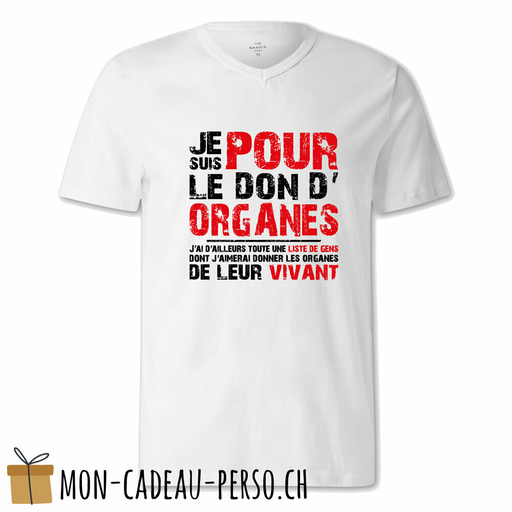 """T-shirt humoristique -  blanc - FEMME - """"je suis pour le don d'organes…"""""""