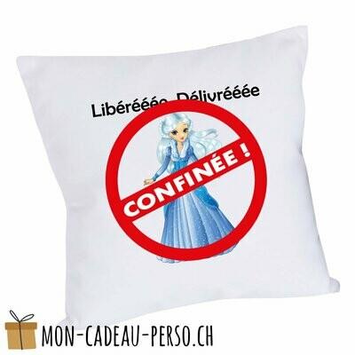"""Coussin humoristique - 40x40 - Housse couleur blanche - """"libérée, délivrée, confinée"""""""