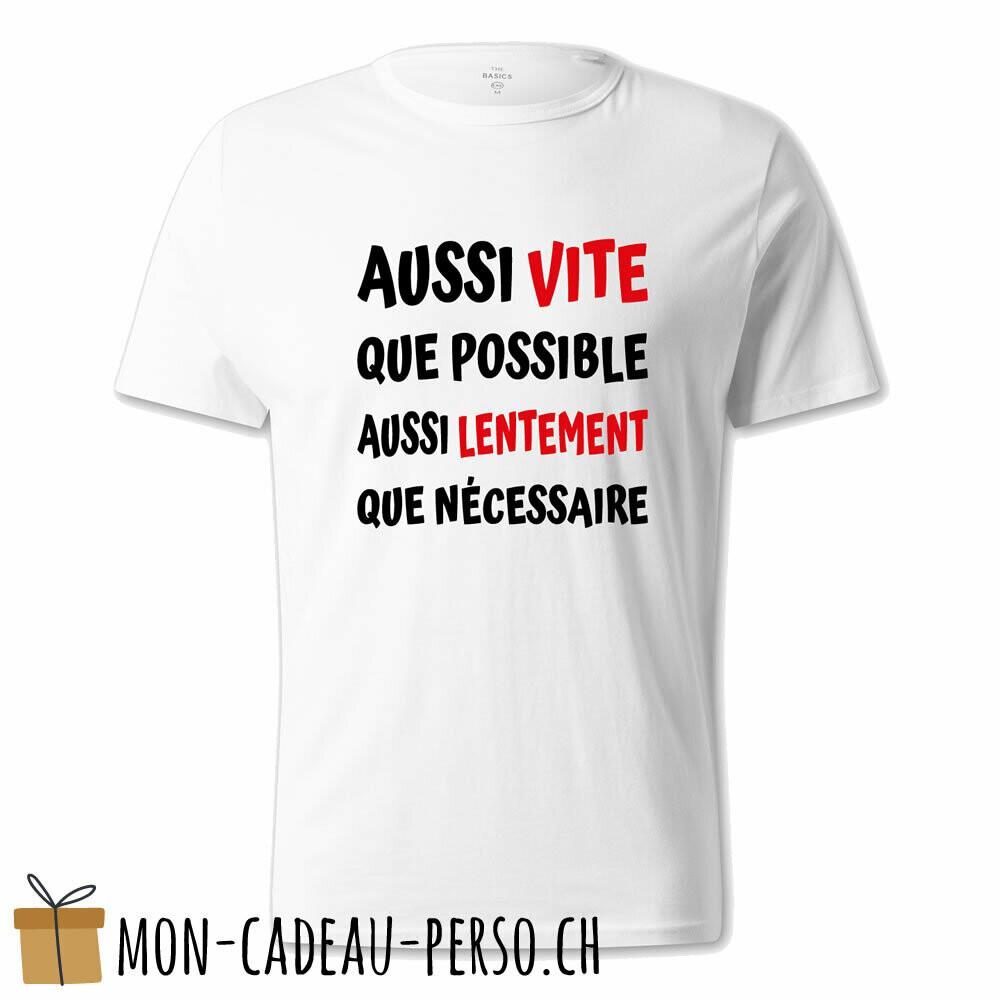 """T-shirt humoristique -  blanc - UNISEXE - """"aussi vite que possible…"""""""
