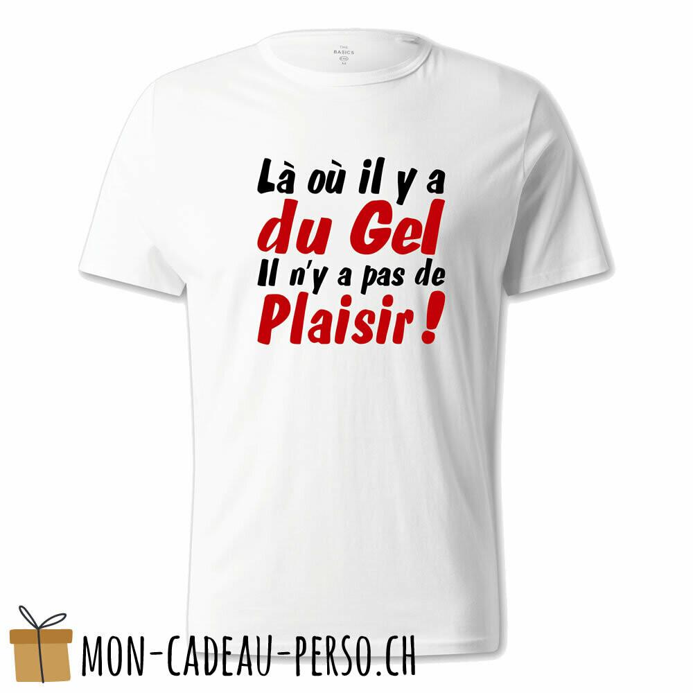 """T-shirt humoristique -  blanc - UNISEXE - """"là où il y a du gel…"""""""
