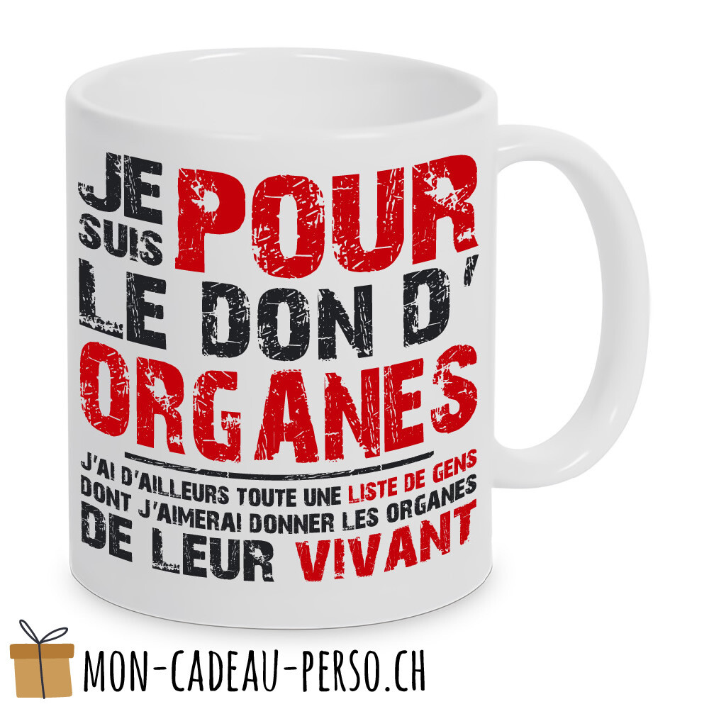 "MUG humoristique - Duraglas Blanc Brillant - ""je suis pour le don d'organes…"""