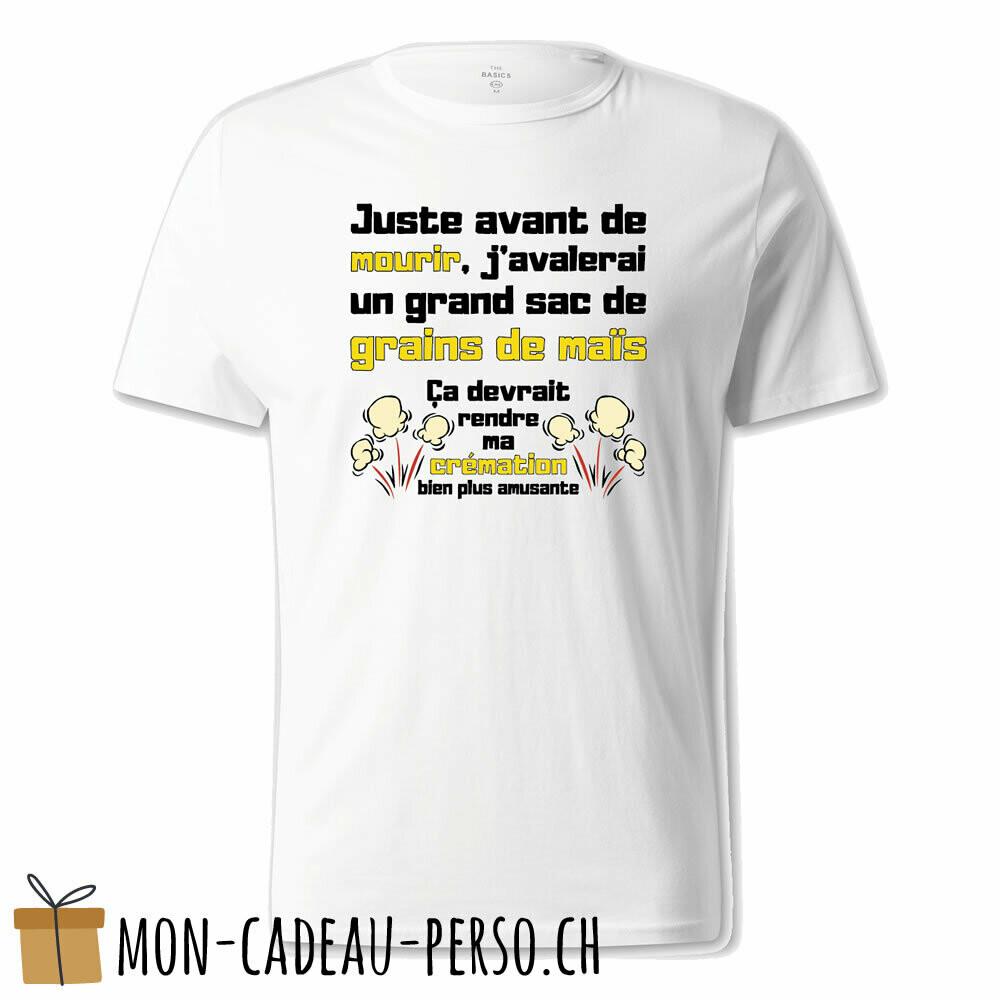 """T-shirt humoristique -  blanc - UNISEXE - """"juste avant de mourir..."""""""