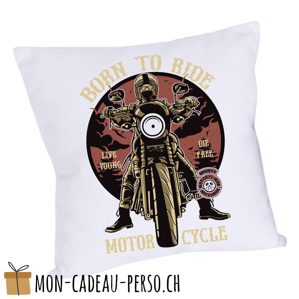 Coussin pré-imprimé - 40x40 - Housse couleur blanche - Born to Ride