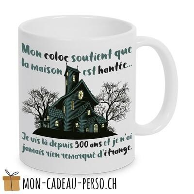 """MUG humoristique - Duraglas Blanc Brillant - """"mon coloc soutient que la maison est hantée..."""""""