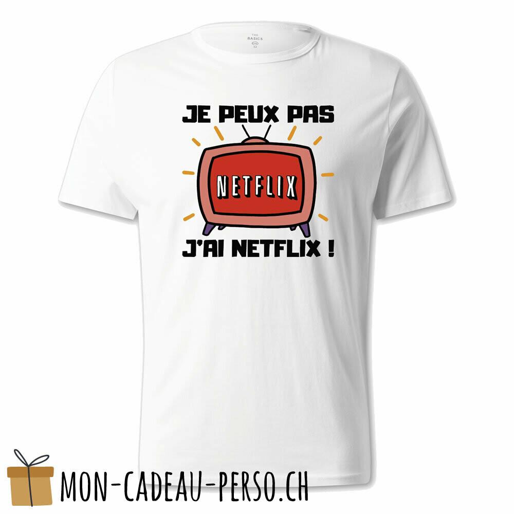 """T-shirt humoristique -  blanc - UNISEXE - """"je peux pas, j'ai Netflix"""""""