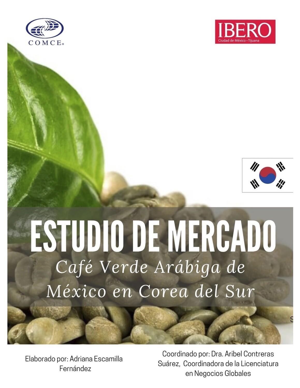 OPORTUNIDAD PARA EXPORTAR CAFE  VERDE ARABICA DE MEXICO A COREA DEL SUR.Adriana Escamilla.