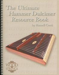 THE ULTIMATE HAMMERED DULCIMER RESOURCE BOOK by Russell Cook