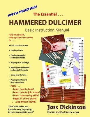 THE ESSENTIAL HAMMERED DULCIMER INSTRUCTION BASIC INSTRUCTION MANUAL by Jess Dickinson