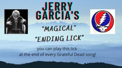 "Jerry Garcia's - ""Magical Ending Lick"""