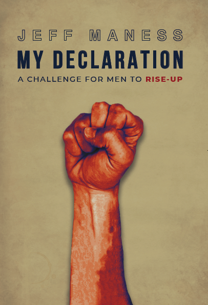 My Declaration: A Challenge For Men To Rise-Up