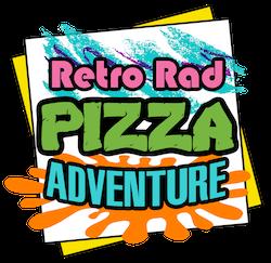 Retro Rad Pizza Adventure - Shipped