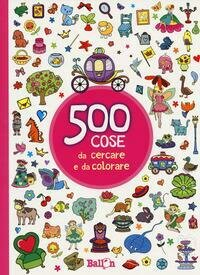 500 cose da cercare e da colorare (rosa). Ediz. illustrata