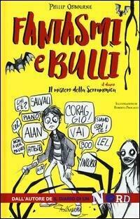 Fantasmi e bulli. Il mistero della Serramonica. Ediz. illustrata