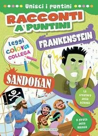Sandokan-Frankenstein. Racconti a puntini. Ediz. a colori