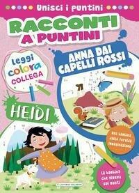 Heidi-Anna dai capelli rossi. Racconti a puntini. Con mascherina. Ediz. a colori. Con mascherina