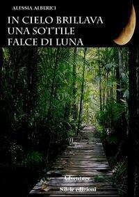 In cielo brillava una sottile falce di luna