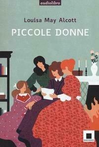 Piccole donne letto da Gabriella Bartolini. Con CD-Audio