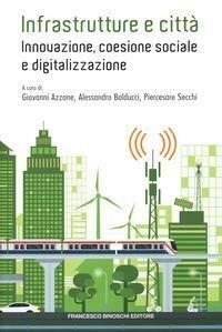 Infrastrutture e città: innovazione, coesione sociale e digitalizzazione