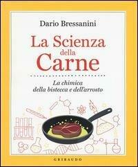 La scienza della carne. La chimica della bistecca e dell'arrosto