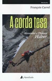 A corda tesa. Alexander e Thomas Huber