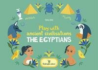 Play with ancient civilisations. The egyptians. Ediz. a colori